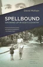 Spellbound : Growing up in God's Country: By McKain, David Ackerman, Diane