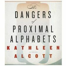 The Dangers of Proximal Alphabets by Kathleen Alcott (2012, CD, Unabridged)