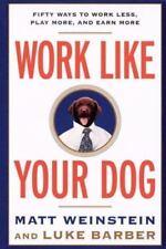 Work Like Your Dog (Paperback or Softback)