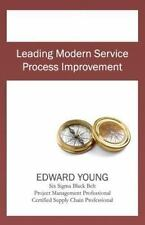 Leading Modern Service Process Improvement by Edward Young (2012, Paperback)