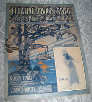 Vintage Old Paper Sheet Music 1913 FLOATING DOWN THE RIVER Cause it's Moonlight