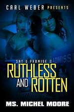 Ruthless and Rotten: Say U Promise II (Urban Books)