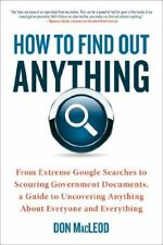 How to Find Out Anything: From Extreme Google Sear