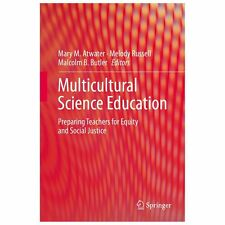 Multicultural Science Education : Preparing Teachers for Equity and Social...