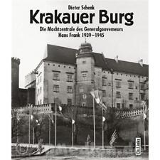 Krakauer Burg - Die Machtzentrale des Generalgouverneurs Hans Frank 1939-1945