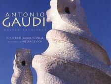 Antonio Gaudi: Master Architect: By Bassegoda Nonell, Juan