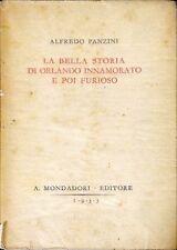 LA BELLA STORIA DI ORLANDO INNAMORATO E POI FURIOSO - A. PANZINI -MONDADORI 1933