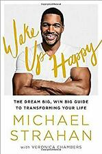 Wake Up Happy: The Dream Big, Win Big Guide to Transforming Your Life Hardcover