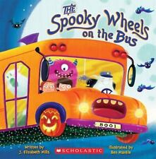 The Spooky Wheels on the Bus (Brand New Paperback) J. Elizabeth Mills