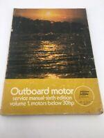 Outboard Motor Service  Manual Sixth Edition Volume 1 Motors 30hp 1973 Book