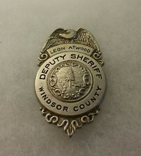 OLD EARLY OBSOLETE WINDSOR COUNTY VERMONT DEPUTY SHERIFF POLICE OFFICER BADGE