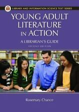 Young Adult Literature in Action : A Librarian's Guide: By Chance, Rosemary