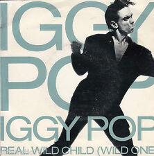 Iggy Pop Real Wild Child (Wild One) / Little Miss Emperor 45 P/S