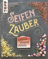 Faiole: Seifen-Zauber natürlich-pflegend-duftend Anleitung/Handbuch/Seife machen