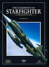 The Lockheed F-104 Starfighter - A Complete Guide (SAM Publications) - New Copy