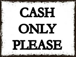 Cash Only Please Metal Sign, Shop Sign, TakeAway Sign, CAS010