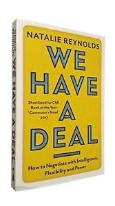We Have a Deal Natalie Reynolds How to Negotiate with Intelligence Power Pbk New