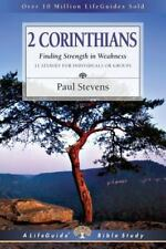 2 Corinthians: Finding Strength in Weakness (Lifeguide Bible Studies) by Stevens