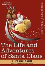 The Life and Adventures of Santa Claus by Lyman Frank Baum (2007, Hardcover)