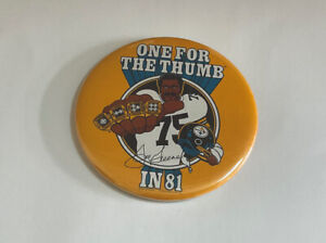 ONE FOR THE THUMB IN 81 Steeler Pin Button