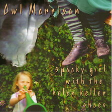 OWL MORRISON - Spooky Girl with the Helen Keller Shoes (CD 2000)