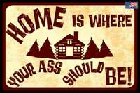 HOME IS WHERE! 8X12 METAL SIGN USA MADE! WELCOME SURVIVOR CABIN MAN CAVE BAR
