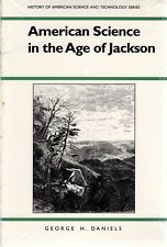 American Science in the Age of Jackson by George H. Daniels 1994 Paperback