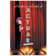 El Actor y el Arte de Actuar by Alberto Castaneda (2013, Paperback)