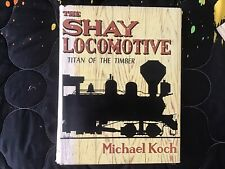 Shay Locomotive Titan of Timber Michael Koch HCDJ Special Letter Autographed