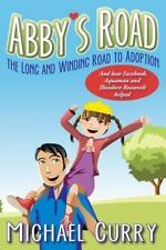Abby's Road, the Long and Winding Road to Adoption: And how Facebook, Aquaman an