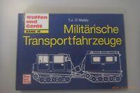 Militärische Transportfahrzeuge ~T.J. O`Malley~ Band 10 Waffen und Geräte