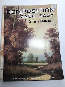Walter T. Foster 194: Composition made easy By William Palluth