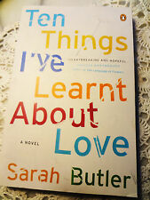 TEN THINGS I'VE LEARNED ABOUT LOVE by Sarah Butler Fiction Drama Paperback 2015