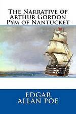 The Narrative of Arthur Gordon Pym of Nantucket by Poe, Edgar All 9781537161525