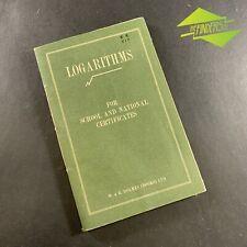 "VINTAGE c.1950's ""LOGARITHMS"" FOR SCHOOL & NATIONAL CERTIFICATES W&R HOLMES LTD"
