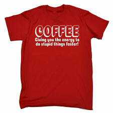 COFFEE ENERGY TO DO STUPID THINGS FASTER T-SHIRT funny tee birthday gift 123t
