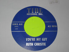 """RUTH CHRISTIE YOURE MY GUY / MINE TO LOVE 45 7"""" EX"""