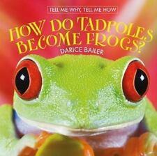 How Do Tadpoles Become Frogs? [Tell Me Why, Tell Me How]