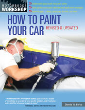How to Paint Your Car (Revised, Updated) Book~step-by-step how-to~tricks~NEW!
