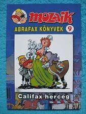 MOZAIK MOSAIK ABRAFAXE Abrafax Könyvek Nr. 9 Califax herzeg EXPORT UNGARN