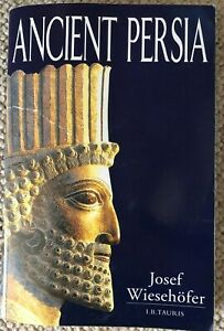Ancient Persia by Josef Wiesehofer (Paperback, 2001)