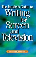 The Insider's Guide to Writing for Screen and Television