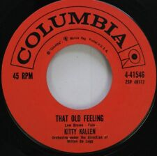 Pop 45 Kitty Kallen - That Old Feeling / Need Me On Columbia