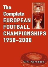 The Complete European Football Championships 1958-2000 by Karsdorp, Dirk | Paper