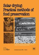 Solar Drying: Practical Methods of Food Preservation