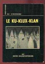 DENIS BALDENSPERGER: LE KU-KLUX-KLAN. EDITIONS ROUFF. 1967