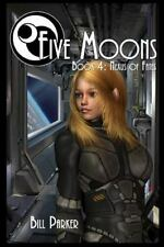 Five Moons: Nexus of Fates : Five Moons - Book 4 by Bill Parker (2016,...