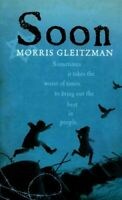 Soon by Morris Gleitzman 9780141362793 | Brand New | Free UK Shipping