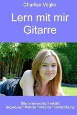 Lern Mit Mir Gitarre : Schwarz-Weiß-Ausgabe by Charlise Vogler (2015, Paperback)