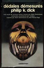 PHILIP K. DICK: DEDALES DEMESURES. CASTERMAN. 1982.